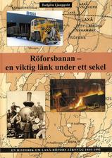 Röforsbanan - historien om Laxå-Röfors järnväg