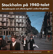 Stockholm på1940-talet – Beredskapsår och efterkrigstid i unika färgbilder