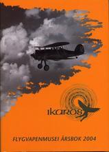 Ikaros - Flygvapenmuseums Årsbok 2004
