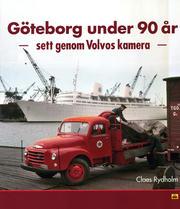 Göteborg under 90 år - sett genom Volvos kamera