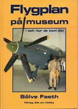 Flygplan på museum - och hur de kom dit