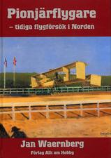 Pionjärflygare - tidiga flygförsök i Norden