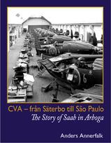 Från Säterbo till São Paulo - The story of Saab in Arboga