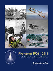 Flygvapnet 1926-2016 – An Introduction to The Swedish Air Force
