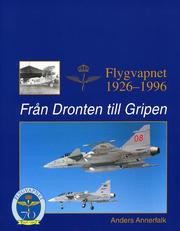 Från Dronten till Gripen - Flygvapnet 1926-1996