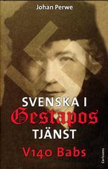 """V140 """"Babs"""" – Svenska i Gestapos tjänst"""