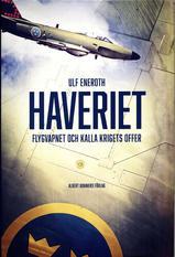 Haveriet – flygvapnet och kalla krigets offer