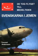 De tog flyget till Medeltiden – Svenskarna i Jemen